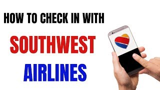 How to check in for a Southwest flight with your phone or computer