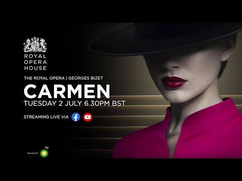 Watch LIVE: The Royal Opera's <em>Carmen</em> on 2 July 2019
