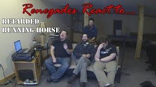 Renegades React to... Retarded Running Horse