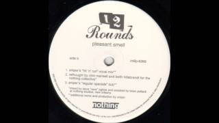 12 Rounds - Pleasant Smell (NIN, Keith & Clint rmx for the Nothing Collective)