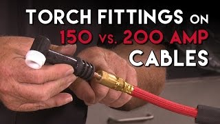 150 AMP Vs 200 AMP TIG Torch Cables And Fittings And Interchangability | TIG Time