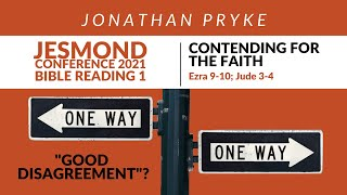 The Jesmond Conference 2021 - Bible Reading 1: Ezra 9-10 & Jude 3-4 - Contending for the Faith