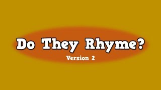 Do They Rhyme [Version 2]      (song For Kids About Rhyming Words)