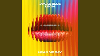 Jonas Blue ft. LÉON – Hear Me Say