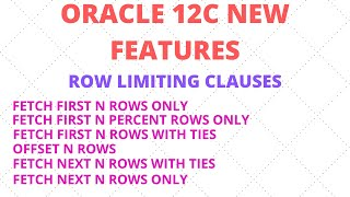 | Row Limiting Clause in Oracle 12C | Oracle New Feature 12C | Fetch First ,Fetch Next , Offset,etc