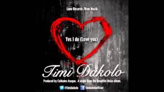 Timi Dakolo - Yes I Do (Love You)
