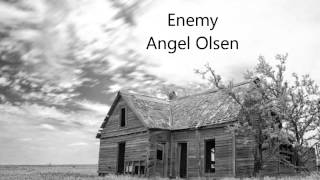 Angel Olsen  Enemy