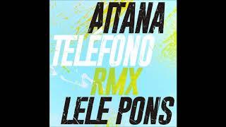 Aitana & Lele Pons   TELÉFONO (Audio Remix)