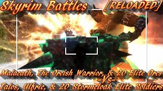 Skyrim Battles - Malacath Orcish Warrior And 20 Orcs vs Talos Ulfric And 20 Stormcloaks RELOADED