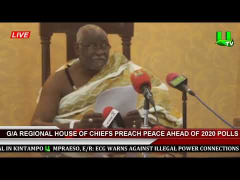 G/A Regional House Of Chiefs Preach Peace Ahead Of 2020 Polls