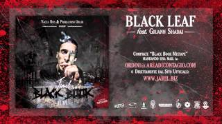 07   BLACK LEAF   Jamil Feat Giuann Shadai (BLACK BOOK MIXTAPE Hosted Vacca DON)