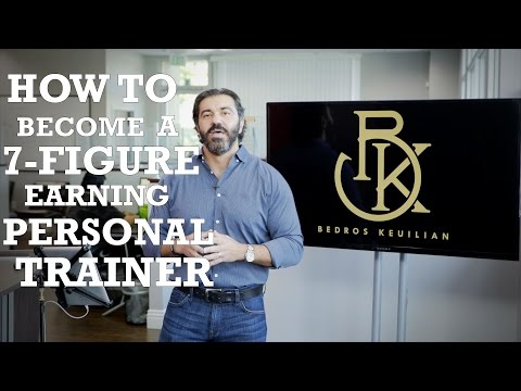 How to Become a 7 Figure Earning Personal Trainer - YouTube