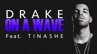Drake   On a Wave ft  Tinashe New Music 2015