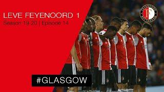 Glasgow | #LeveFeyenoord1 - S1920/E14
