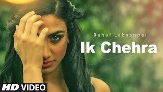 Ik Chehra  Rahul Lakhanpal