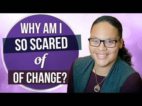 Why you are scared of change