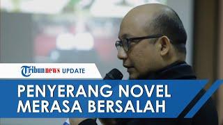 Penyerang Novel Baswedan Merasa Bersalah, Sebut Kapolri Idham Azis hingga Jokowi Jadi Bulan-bulanan