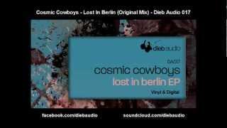 Cosmic Cowboys - Lost In Berlin (Original Mix) - Dieb Audio 017