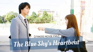 Gambar cover [FMV] Itakiss Movie ~ The Blue Sky's Heartbeat