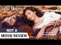 Laila Majnu Not A Movie Review Sucharita Tyagi Film Companion