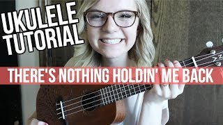 There's Nothing Holdin' Me Back - Shawn Mendes | UKULELE TUTORIAL