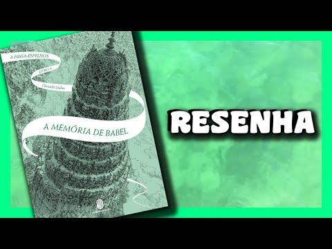 """Resenha """"A MEMÓRIA DE BABEL""""   Série """"A Passa-Espelhos""""   Livro 3  """