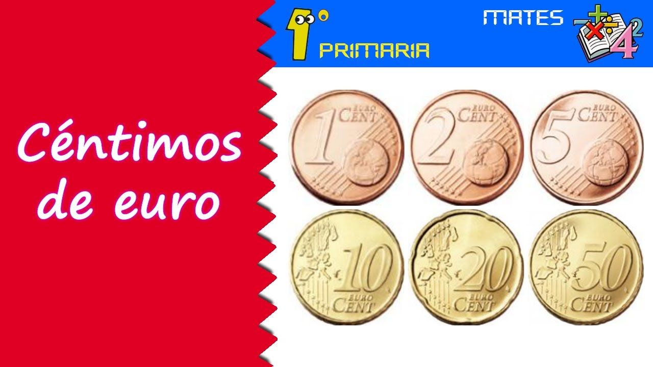 Matemáticas. 1º Primaria. Tema 11: Los céntimos de euro