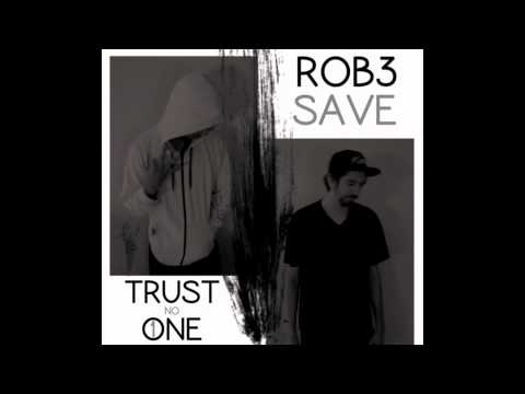 R3//SAVE - TRUST no ONE(@RTHREEmusic)