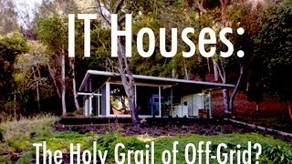 Are IT Houses the Holy Grail of Off-Grid?
