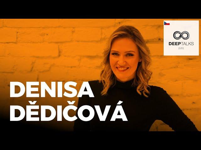 DEEP TALKS 99: Denisa Dědičová – Konzultantka a lektorka osobního rozvoje