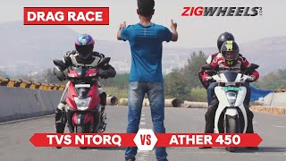 Ather 450 vs TVS NTorq 125 Drag Race | Acceleration, Top Speed, 0-60kmph | ZigWheels.com