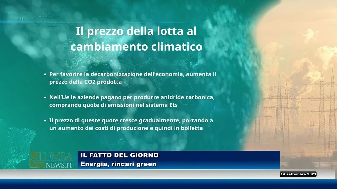 Il Fatto del Giorno – Energia, rincari green