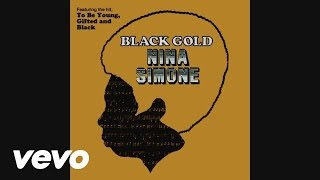 Nina Simone - To Be Young, Gifted and Black (Audio)