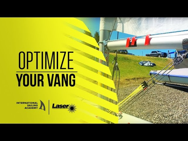Laser Rigging: Optimize Your Vang - International Sailing Academy