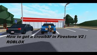 How to get a crowbar in Firestone V2 | ROBLOX