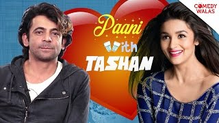 Sunil Grover wants to take Alia Bhat on Coffee date # Paani With Tashan #Comedywalas