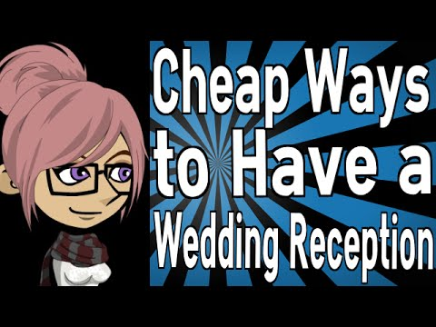 Cheap Ways to Have a Wedding Reception