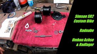 Simson SR2 || Custom Bike || Part 19 || Umbau Radnabe, Achse, Radlager