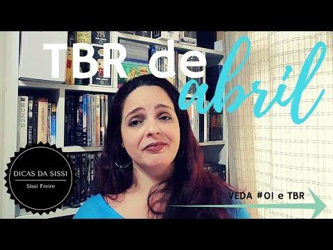 VEDA #01 - TBR de ABRIL | Dicas da Sissi