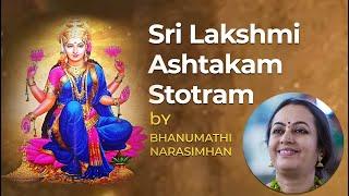 Sri Lakshmi Ashtakam Stotram | Bhanumathi Narsimhan