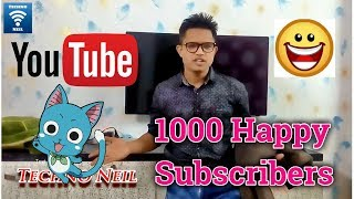 1000 Happy Subscribers Thanks Everyone For Being A Part Of Techno Neil Family