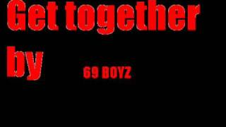 Get Together by 69 BOYZ