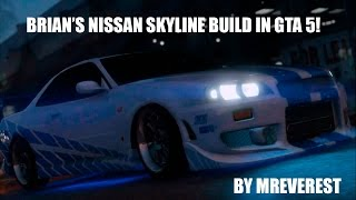 GTAV MOD BRIANS NISSAN SKYLINE BUILD IN GTA 5 2 FAST