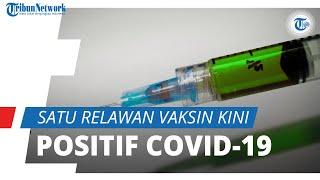 Meski Sudah Disuntik Vaksin dari China, Satu Relawan kini Positif Covid-19, Simak Kronologi Lengkap