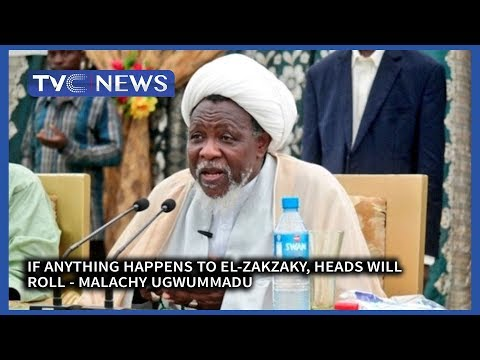 If Anything Happens To El-Zakzaky, Heads Will Roll - Malachy Ugwummadu