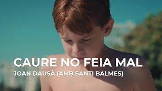 Joan Dausà & Santi Balmes - Caure No Feia Mal (Lyrics)