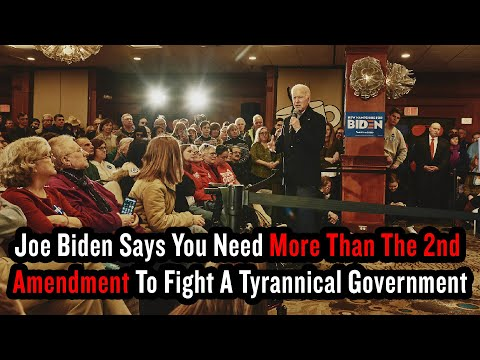 Joe Biden Says You Need More Than The 2nd Amendment To Fight A Tyrannical Government