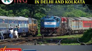 Hired Our Full Advance Train Ambulance Service in Delhi and Kolkata by King