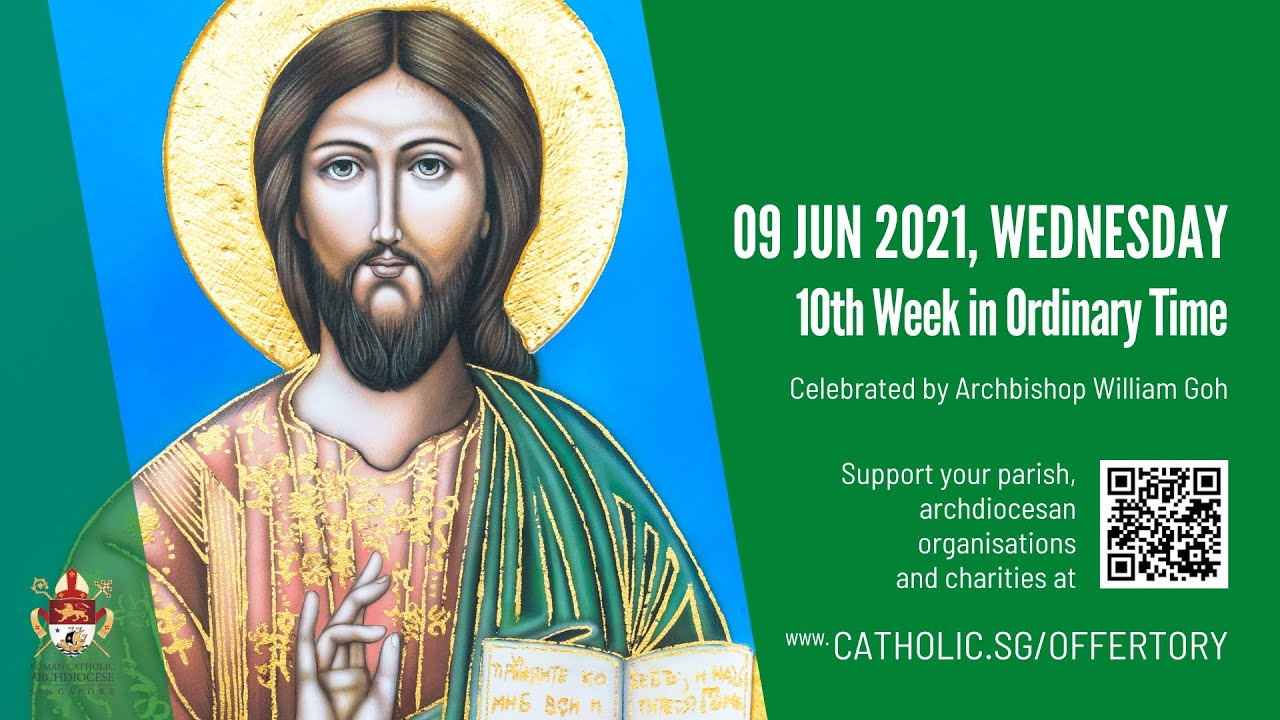 Catholic Singapore Mass 9 June 2021 Today Online - Wednesday, 10th Week in Ordinary Time 2021