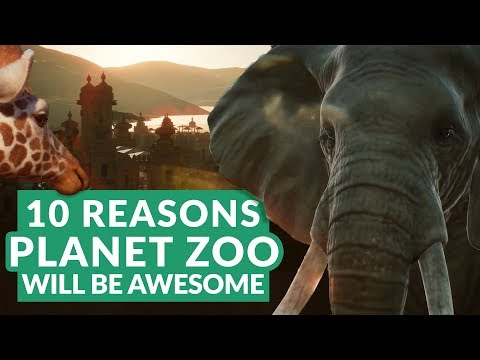10 REASONS PLANET ZOO WILL BE AWESOME